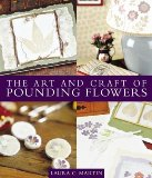 Laura martin's book, the art and craft of pounding flowers